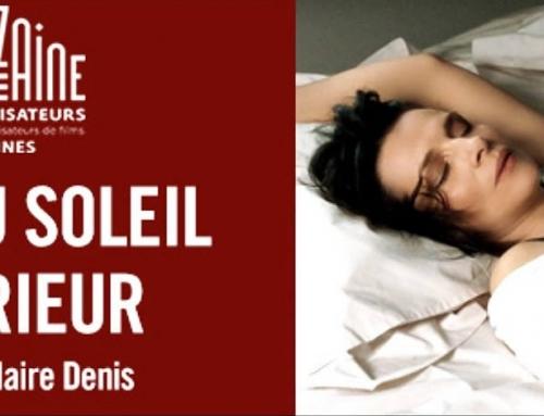 CANNES : ouverture de la quinzaine des réalisateurs, avec le film de Claire DENIS, éclairé par Agnès GODARD : Un beau soleil intérieur.